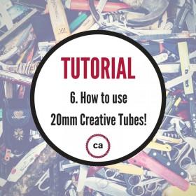 Návod #6 – Jak použít 20mm Creative Tubes
