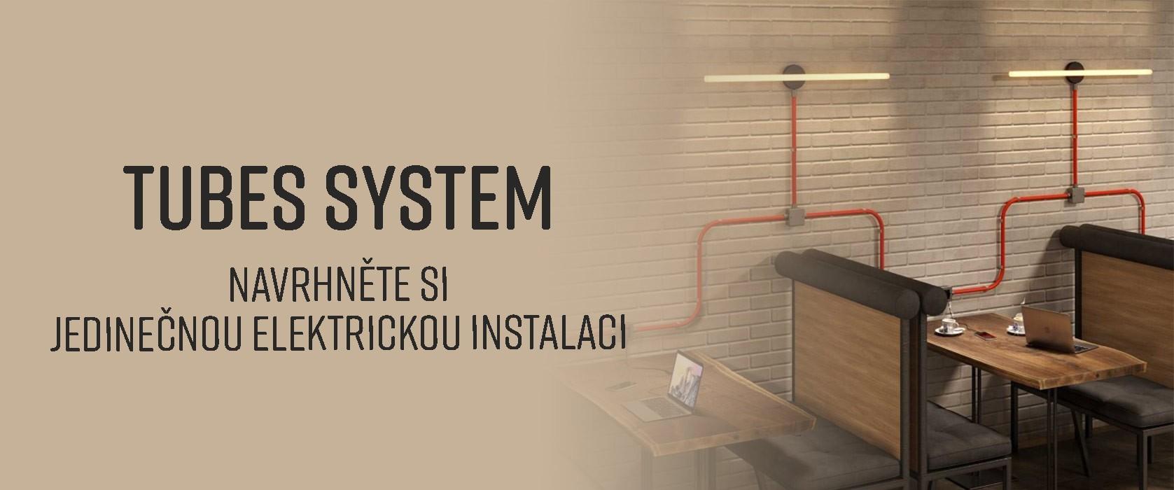 Tubes System